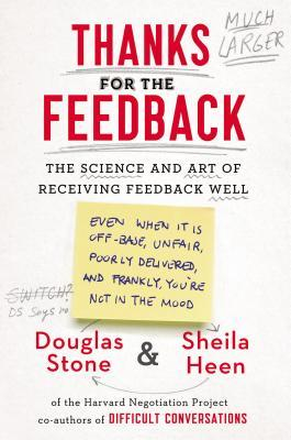 Douglas Stone & Sheila Heen - Thanks for the Feedback