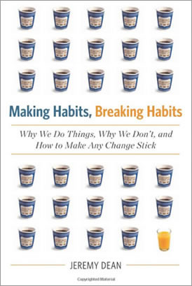 Jeremy Dean - Making Habits, Breaking Habits