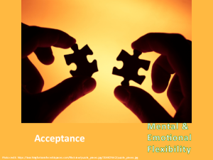 Using Acceptance to Increase mental & emotional flexibility