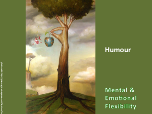 Using Humour to Increase mental & emotional flexibility